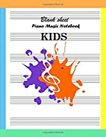 Blank Sheet Piano Music Notebook KIDS: Wide Staff Paper - Perfect For Learners/Blank Sheet Music Notebook For Kids