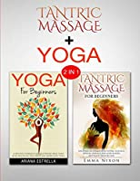 Tantric Massage & Yoga: 2 in 1 Bundle - Body, Mind and Soul