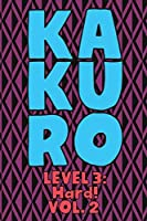 Kakuro Level 3: Hard! Vol. 2: Play Kakuro 16x16 Grid Hard Level Number Based Crossword Puzzle Popular Travel Vacation Games Japanese Mathematical Logic Similar to Sudoku Cross-Sums Math Genius Cross Additions Fun for All Ages Kids to Adult Gifts