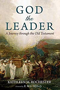 God the Leader: A Journey through the Old Testament (English Edition)