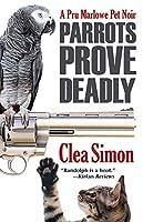 Parrots Prove Deadly (Pru Marlowe Pet Noir)