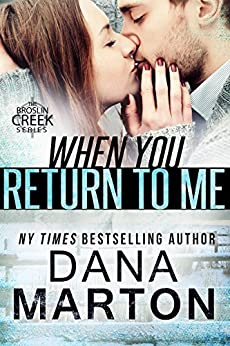 When You Return to Me: A Broslin Creek short story by [Marton, Dana]