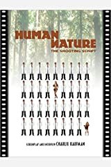 Human Nature: The Shooting Script Paperback