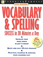 Vocabulary & Spelling Success: In 20 Minutes a Day (Learningexpress Skill Builders)