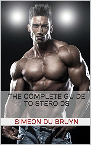 The Complete Guide To Steroids (English Edition)