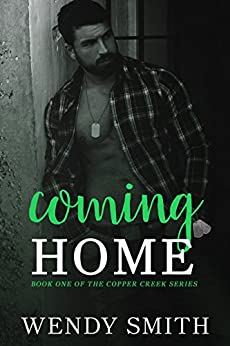 Coming Home (Copper Creek Book 1) by [Smith, Wendy, Wayne, Ariadne]