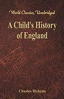 A Child's History of England: (World Classics, Unabridged)