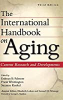 The International Handbook on Aging: Current Research and Developments