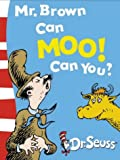 Mr. Brown Can Moo! Can You?: Dr. Seuss's Book of Wonderful Noises (Dr.Seuss Board Books)