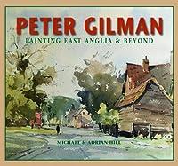 Peter Gilman: Painting East Anglia and Beyond