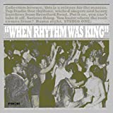 When Rhythm Was King (Ocrd)