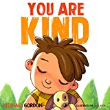 You Are Kind: (Kindness books for kids, ages 4-6, picture books) (Self-Regulation Skills Book 8) (English Edition) 画像