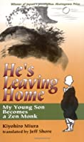 He's Leaving Home: My Young Son Becomes a Zen Monk