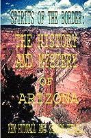 Spirits of the Border: The History and Mystery of Arizona