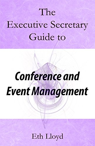 The Executive Secretary Guide to Conference and Event Management (The Executive Secretary Guides Book 3) (English Edition)