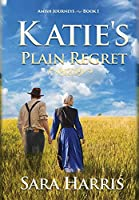 Katie's Plain Regret (Amish Journeys)