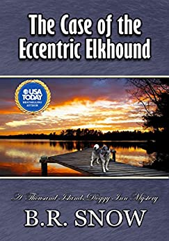 The Case of the Eccentric Elkhound (The Thousand Islands Doggy Inn Mysteries Book 5) by [Snow, B.R.]
