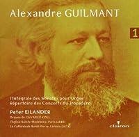 Alexandre Guilmant: L' Integrale des Sonates pour Orgue