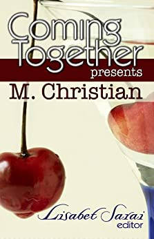 Coming Together Presents: M. Christian by [M. Christian]
