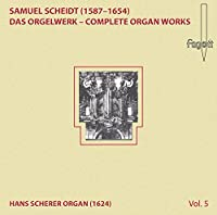 Scheidt,Samuel - Scheidt Organ Works Vol.5 (1 CD)