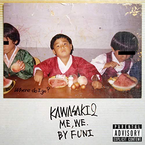 KAWASAKI2 ~ME, WE~ [Explicit]