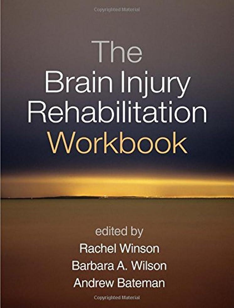 拮抗クラック幻滅The Brain Injury Rehabilitation Workbook