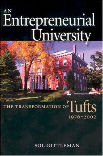 Download An Entrepreneurial University: The Transformation Of Tufts, 1976-2002 1584654163