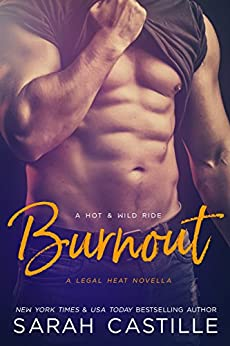 Burnout (Legal Heat Book 3) by [Castille, Sarah]