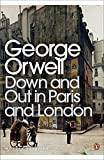 Modern Classics Down and Out in Paris and London (Penguin Modern Classics)
