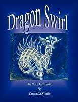 Dragon Swirl: In the Beginning