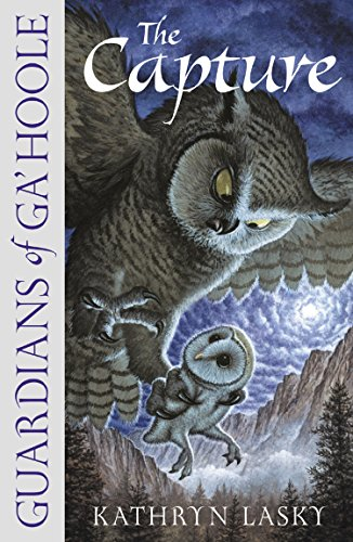 The Capture (Guardians of Ga'Hoole, Book 1)の詳細を見る