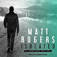 Isolated: A Jason King Thriller