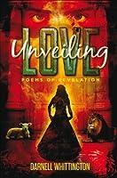 Unveiling Love (Poems of Revelation)