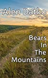 Bears In The Mountains (English Edition) ()