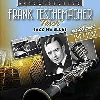 Jazz Me Blues by Frank Teschemacher