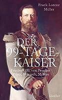 Der 99-Tage-Kaiser by Unknown(2015-10)