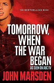 Tomorrow, When the War Began (The Tomorrow Series Book 1)