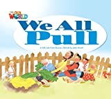 Our World Readers: We All Pull: British English (Our World Readers (British English))