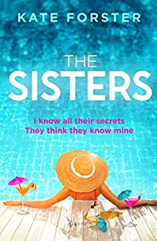 The Sisters: A gripping story of dark family secrets from the bestselling author by [Forster, Kate]