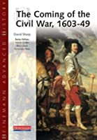 Heinemann Advanced History: The Coming of the Civil War 1603-49