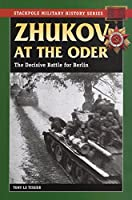 Zhukov at the Oder: The Decisive Battle for Berlin (Military History)