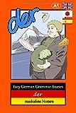 Easy German Grammar Stories: der - maskuline Nomen