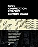 Code Optimization: Effective Memory Usage