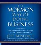 The Mormon Way of Doing Business: How Eight Western Boys Reached the Top of Corporate America 画像