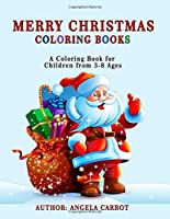 Merry Christmas Coloring Books: A Coloring Book for Children from 3-8 Ages
