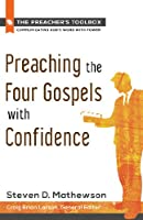 Preaching the Four Gospels With Confidence (The Preacher's Toolbox)