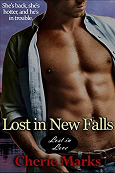 Lost in New Falls (Small Town Contemporary Romance) (Lost in Love Series Book 1) by [Marks, Cherie]