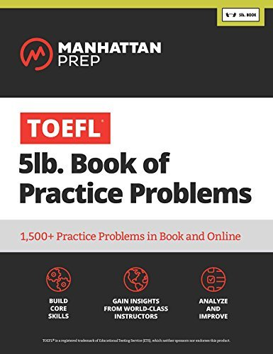 TOEFL 5lb Book of Practice Problems: Online + Book (Manhattan Prep GMAT Strategy Guides) (English Edition)