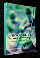 Negligence in Health: Clinical Claims and Risk