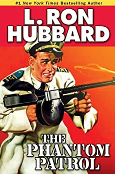 Phantom Patrol: Drug Smuggling on the Deep Blue Sea: The Story of a Coast Guard Officer, a Drug Runner, and a Sea of Trouble (Military & War Short Stories Collection) by [Hubbard, L. Ron]
